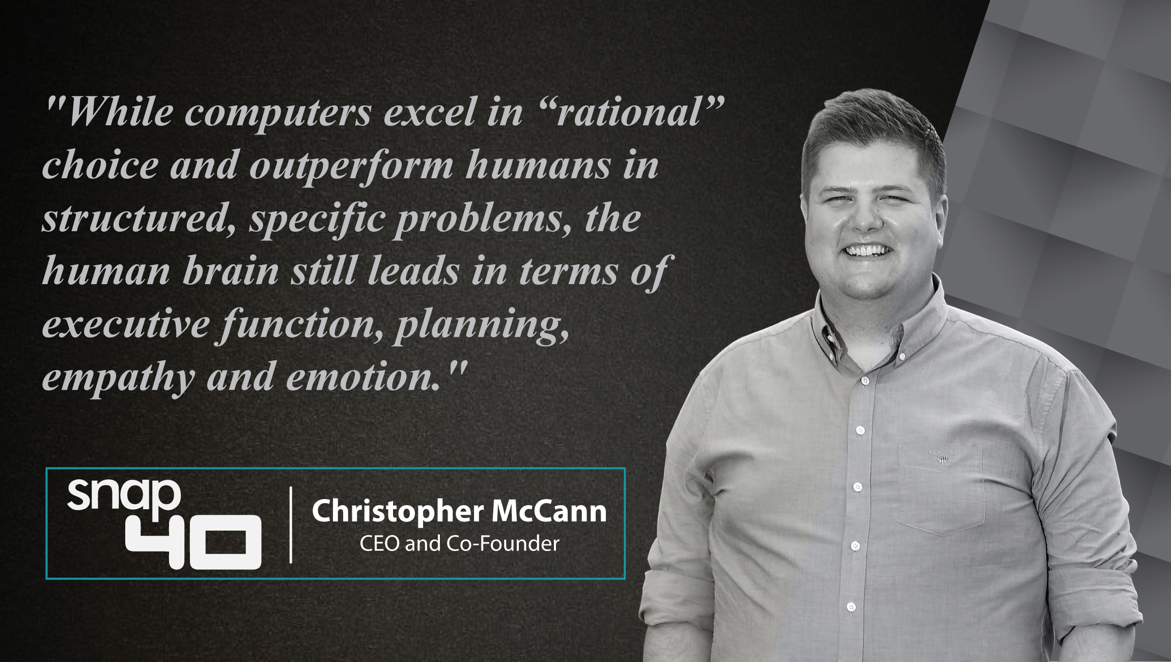 Christopher McCann, CEO and Co-Founder, snap40_cue card