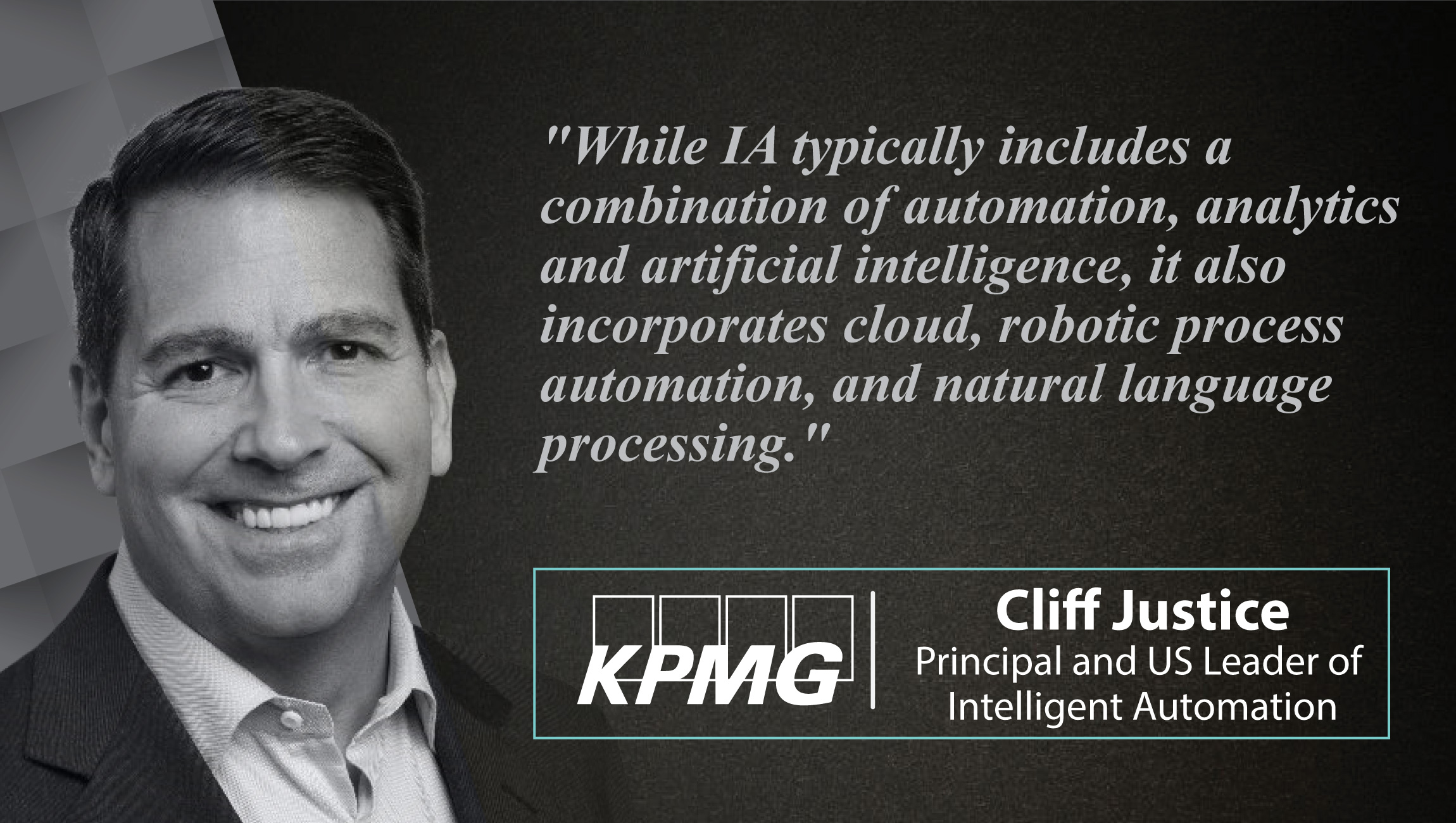 Cliff Justice, Principal and US Leader of Intelligent Automation- KPMG