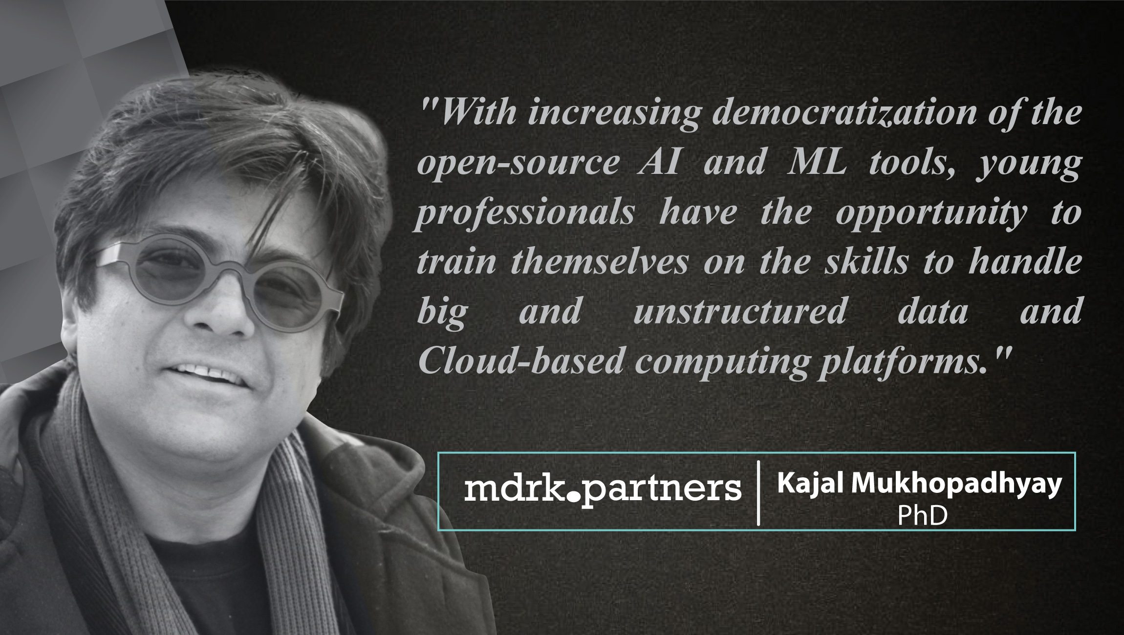 AiThority Interview with Kajal Mukhopadhyay, Ph.D, Co-founder at mdrk