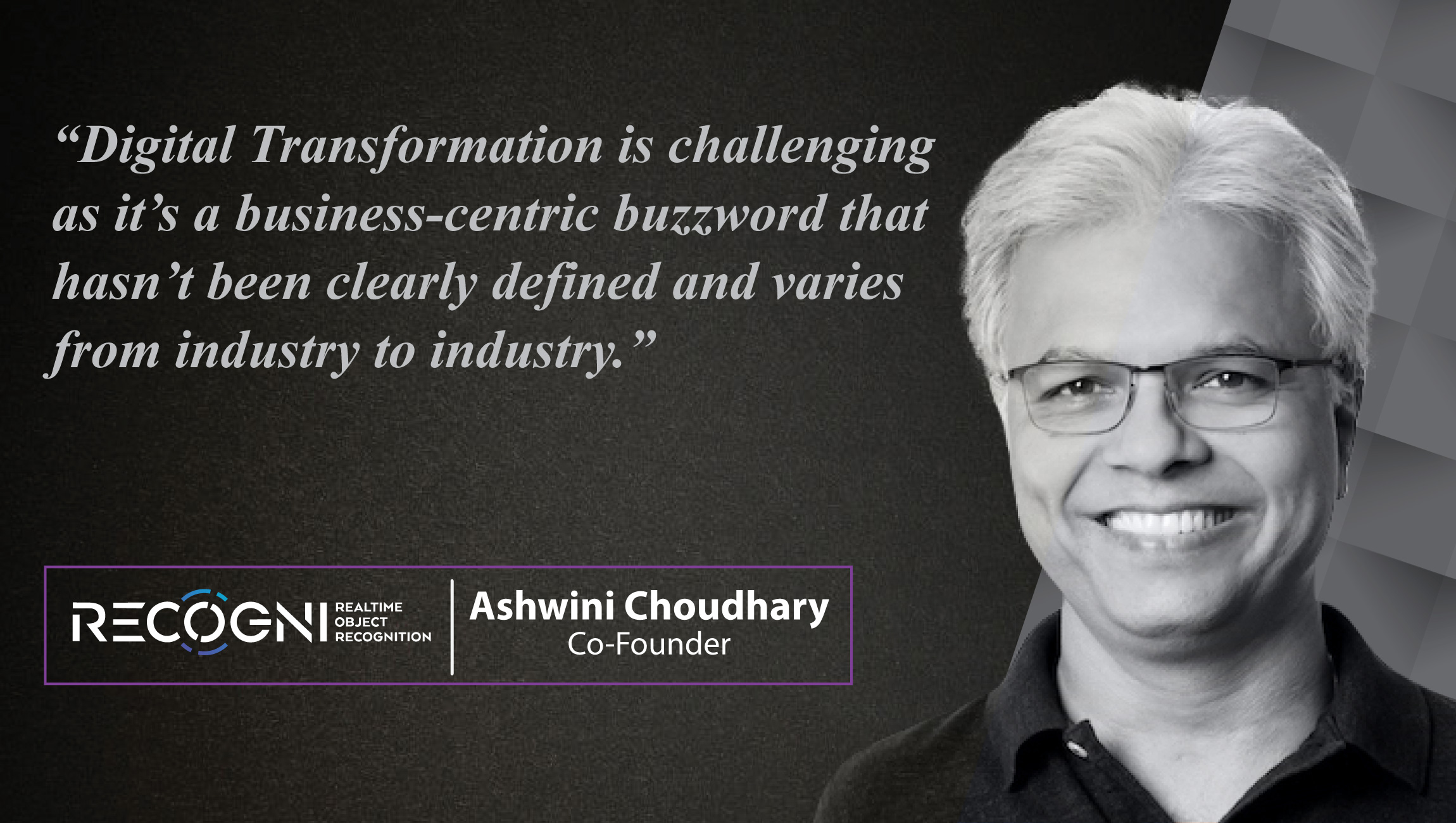 AiThority Interview with Ashwini Choudhary, Co-Founder at Recogni