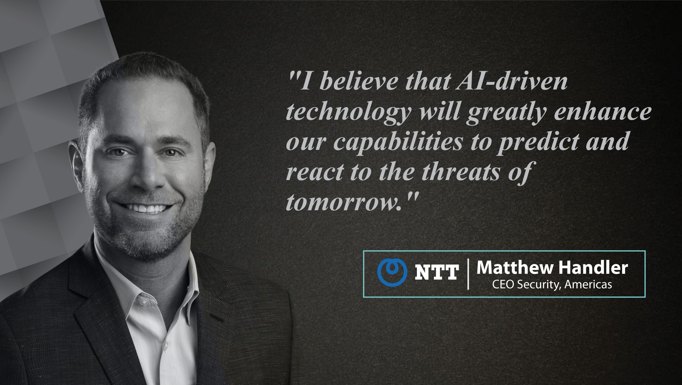AiThority Interview with Matthew Handler, CEO Security, Americas at NTT