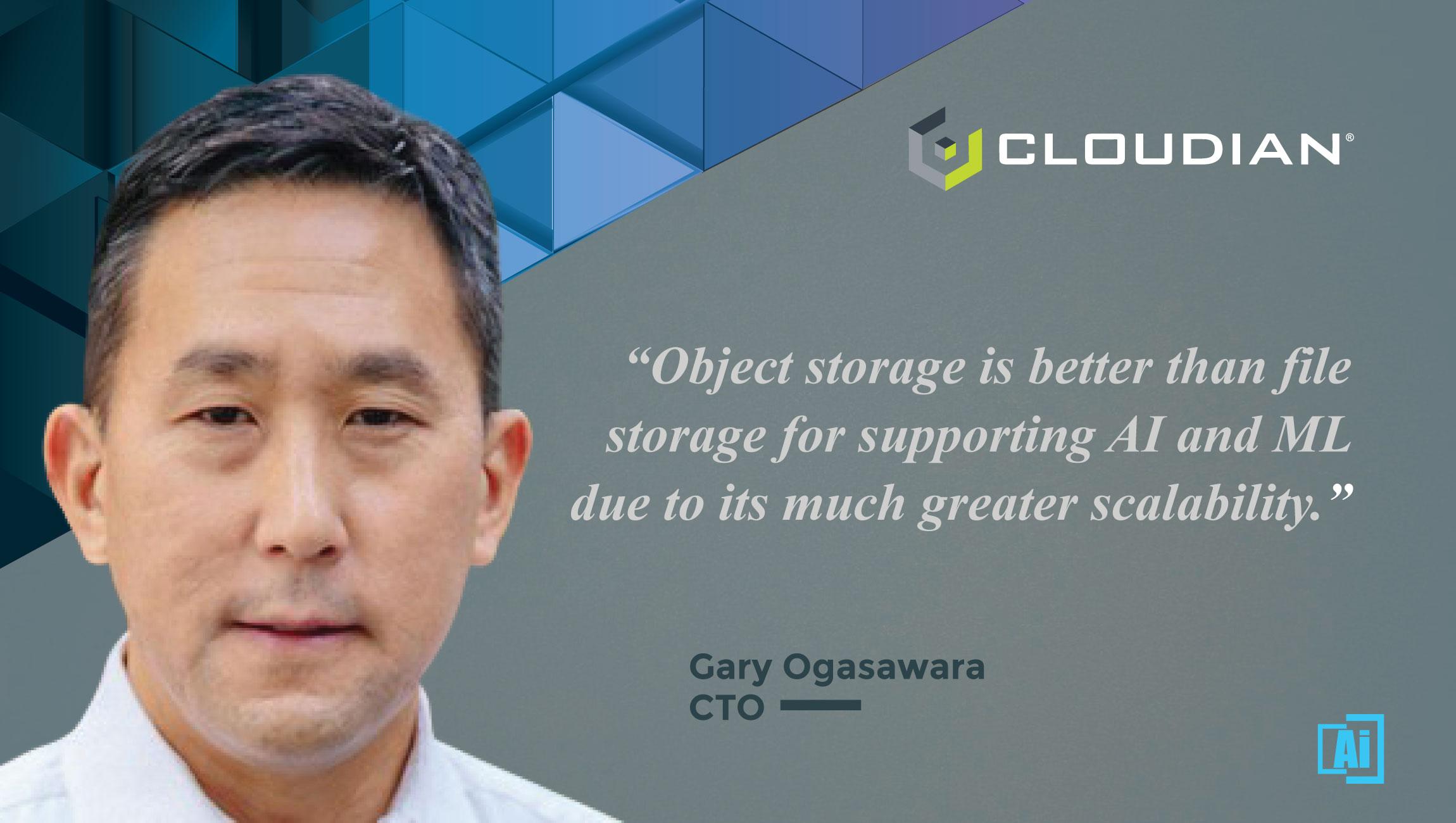 AiThority Interview with Gary Ogasawara, CTO at Cloudian