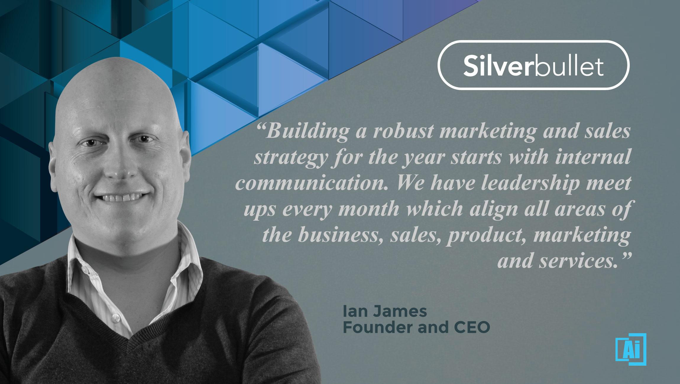ian james, silverbullet CEO - quotes