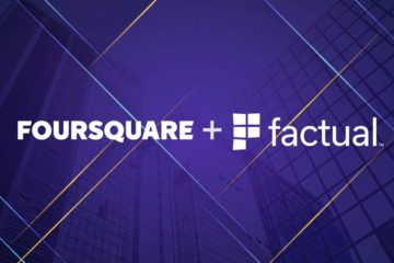 Factual + Foursquare Announce World's Most-Powerful Location Engine Pairing