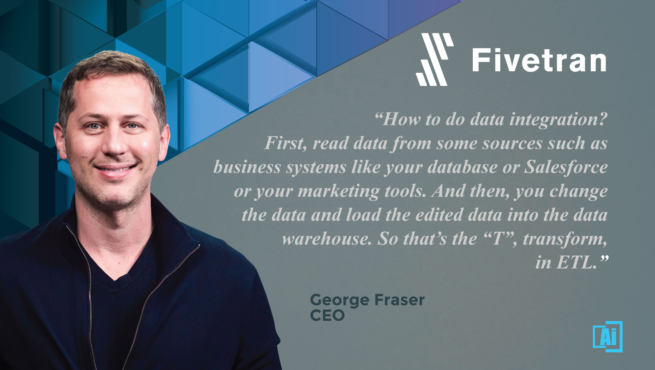 AiThority Interview With George Fraser, CEO At Fivetran