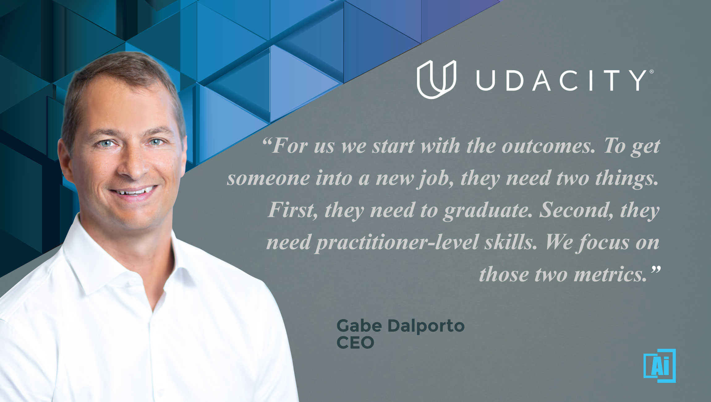 AiThority Interview With Gabe Dalporto, CEO at Udacity