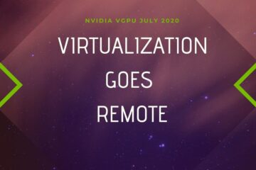 Remote Workstation turn to Hyper-Gaming Arena with the NVIDIA vGPU July 2020