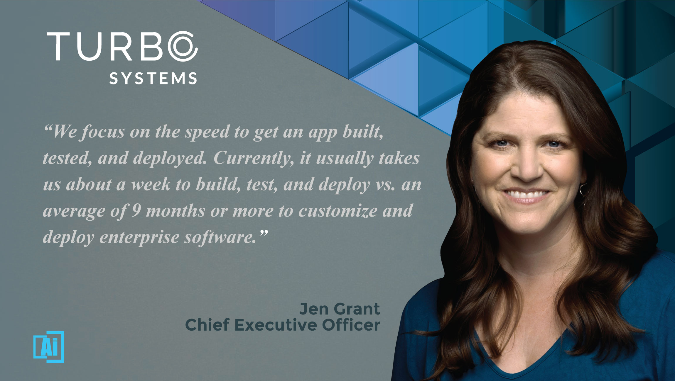 AiThority Interview With Jen Grant, Chief Executive Officer at Turbo Systems