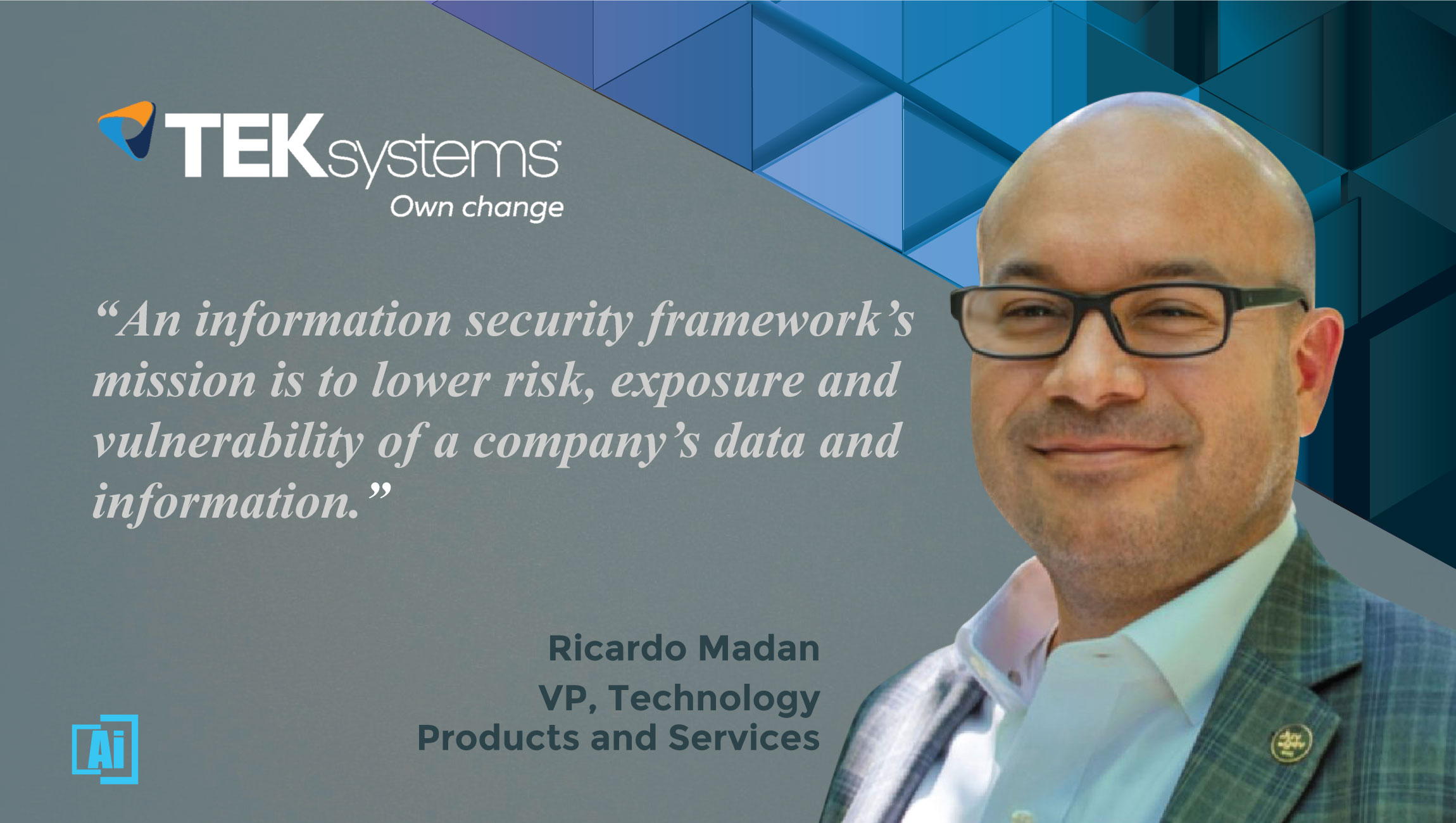 AiThority Interview With Ricardo Madan, Vice President of Technology At TEKsystems