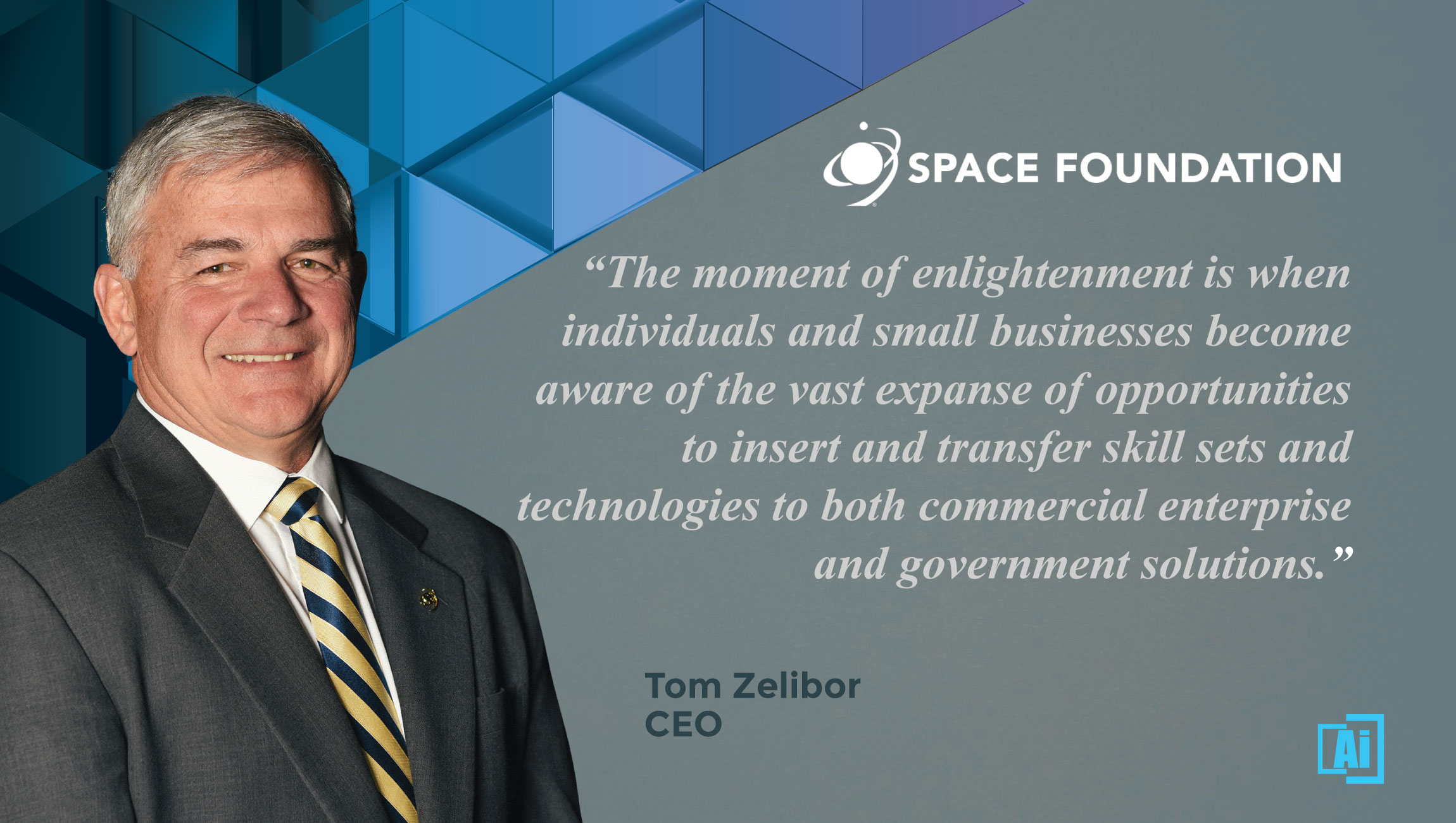 AiThority Interview With Tom Zelibor, CEO at Space Foundation