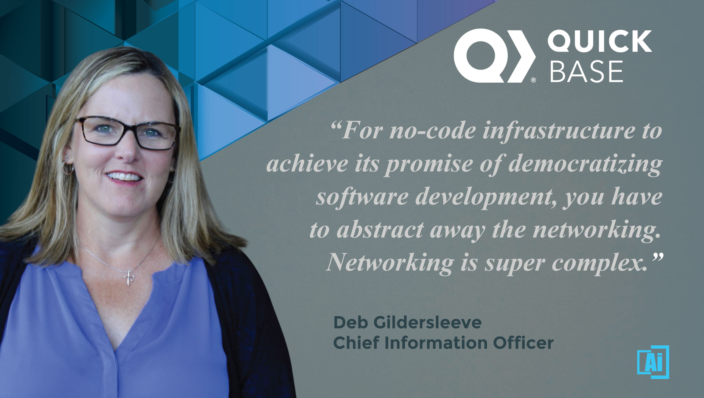 AiThority Interview With Deb Gildersleeve, Chief Information Officer at Quick Base