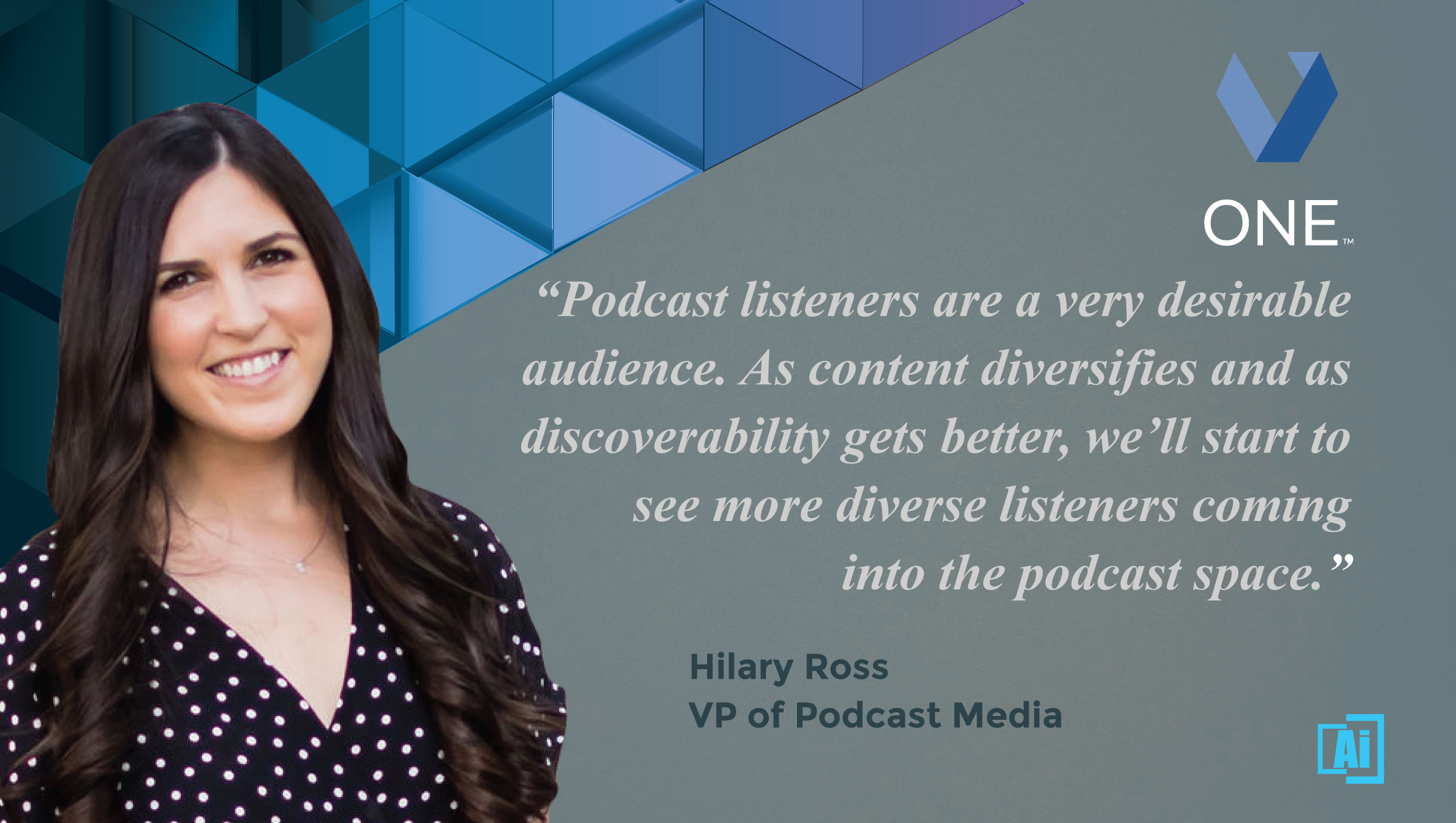 AiThority Interview with Hilary Ross, VP of Podcast Media at Veritone One