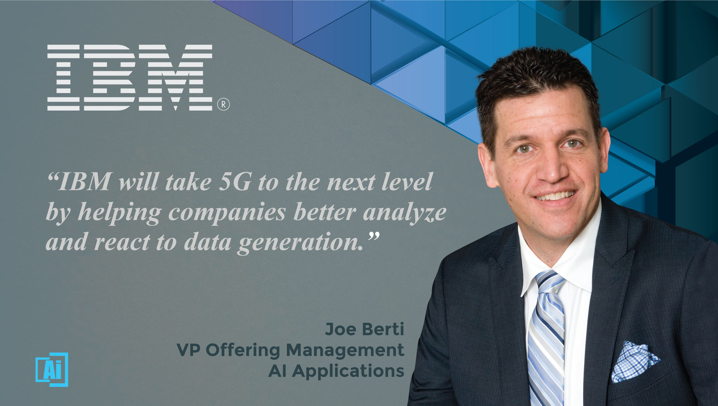 AiThority Interview With Joe Berti, VP Offering Management, AI Applications at IBM