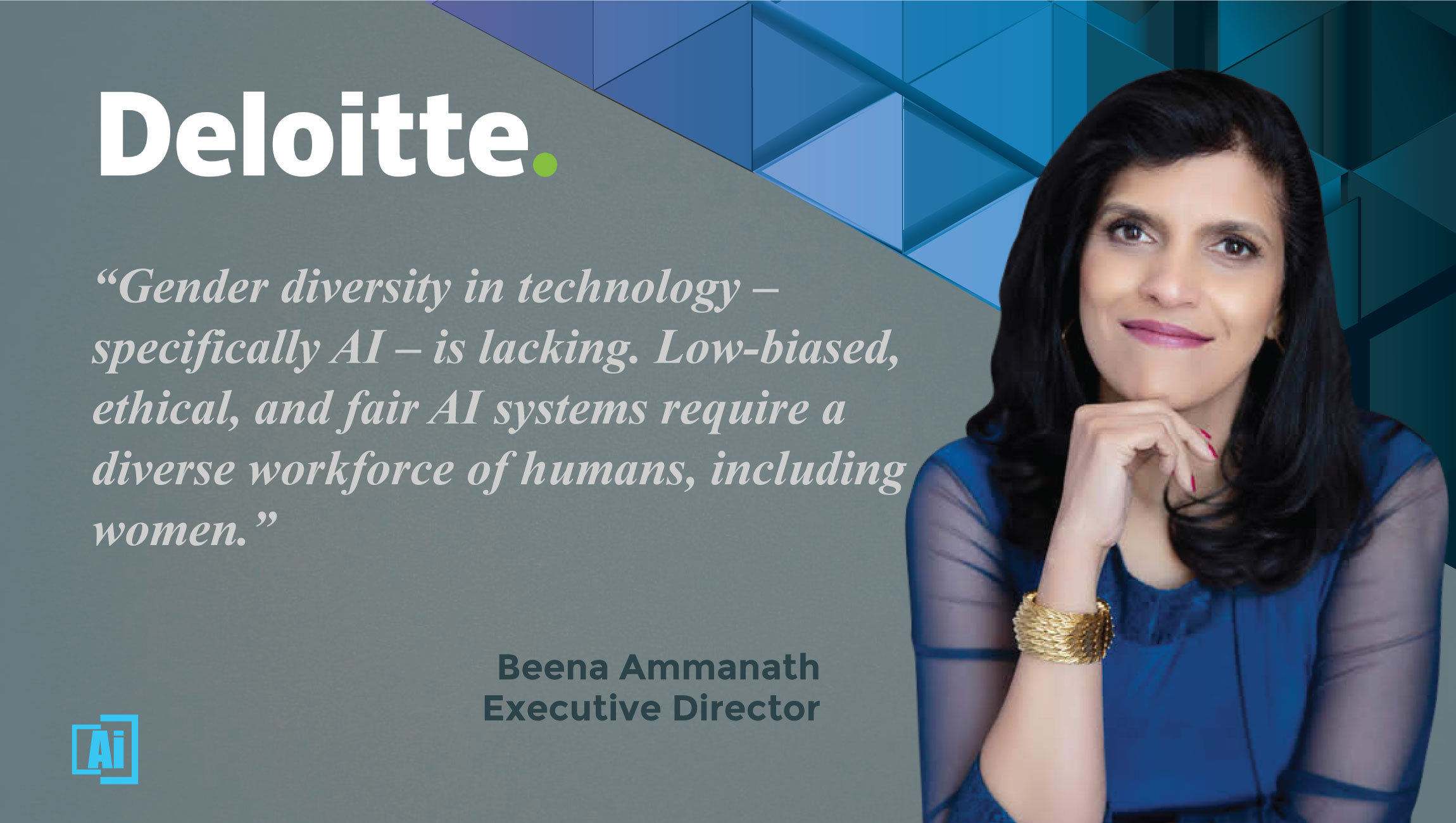 AIThority Interview with Beena Ammanath, executive director, Deloitte AI Institute, Deloitte Consulting LLP QUOTES