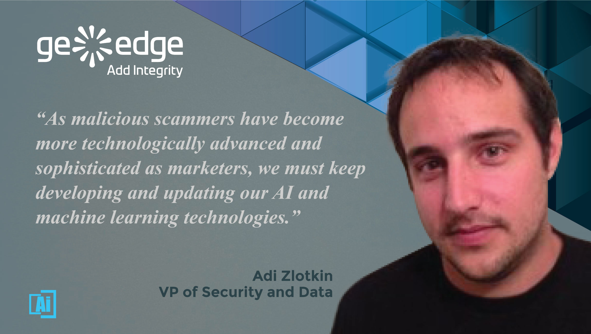 AiThority.com Interview with Adi Zlotikin, GeoEdge's VP Security and Data cue card
