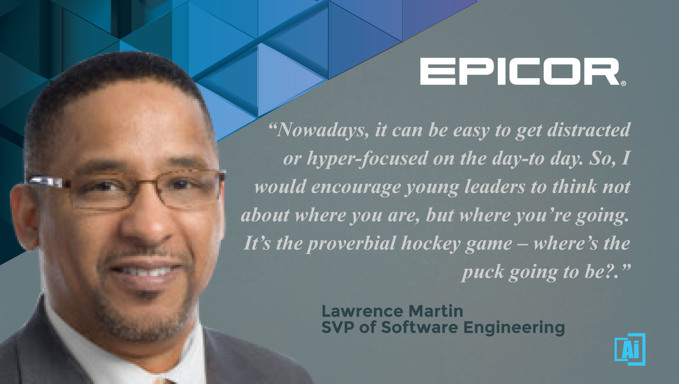 AiThority Interview With Lawrence Martin, SVP of Software Engineering at Epicor